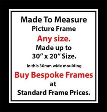 Made to measure Picture Photos Artwork Frames Any size up to A1 30mm Moulding