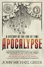 Apocalypse: A History of the End of Time by John Michael Greer (Paperback, 2012)