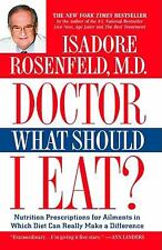 Doctor, What Should I Eat? : Nutrition Prescriptions for Ailments in Which...
