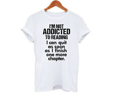 Not Addicted To Reading Funny Hipster Tumblr Mens Womens TShirt T-Shirt Unisex