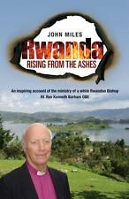 Rwanda Rising From The Ashes by John Miles (Paperback, 2011)