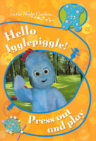 YOUNG CHILDREN'S IN THE NIGHT GARDEN PRESS-OUT ACTIVITY BOOK: HELLO IGGLEPIGGLE!