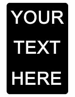 Personalized Sign Printed with YOUR TEXT..Custom Signs..No RUST Aluminum .textBK
