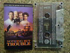 NOTHING BUT TROUBLE - MOTION PICTURE SOUNDTRACK CASSETTE TAPE VGC