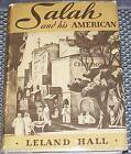 First Edition Leland Hall Salah and His American