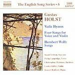 Holst: Vedic Hymns; Four Songs for Voice and Violin; Humbert Wolfe Songs, New Mu