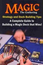 Magic the Gathering Strategy and Deck Building Tips: A Complete Guide to...