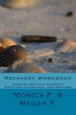 Recovery Workbook: Journal Writing Prompts, Recovery Exercises, and Prayers...