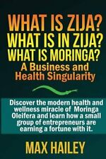 What Is Zija? What Is in Zija? What Is Moringa?: A Business and Health...