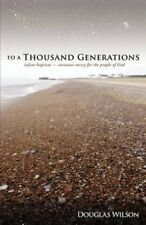 To a Thousand Generations: Infant Baptism: Covenant Mercy for the People of...