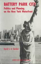 Battery Park City: Politics and Planning on the New York Waterfront by David...