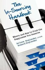 The In-Sourcing Handbook, Where and How to Find the Happiness You Deserve by...
