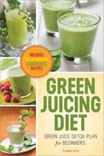 Green Juicing Diet: Green Juice Detox Plan for Beginners-Includes Green...