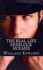The Real Life Sherlock Holmes: A Biography of Joseph Bell - The True...