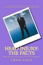 Head Injury: The Facts: My Articles on Living with Brain Injury by Craig G...