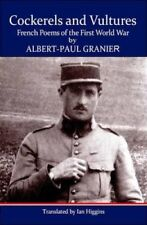 Cockerels and Vultures: French Poems of the First World War by Albert-Paul...
