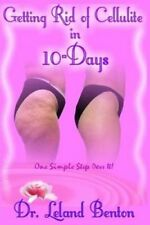 Getting_rid_of_cellulite_in_10-Days: One Simple Step Does It! by Leland Dee...