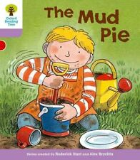Oxford Reading Tree Level 1+: More First Sentences C: Mud Pie by Roderick...