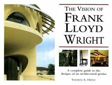 The Visions of Frank Lloyd Wright, Thomas A. Heinz, Very Good Book
