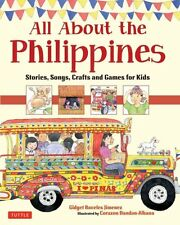 All About the Philippines: Stories, Songs, Crafts and Games for Kids by...