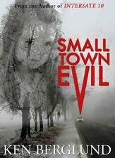 Small Town Evil by Ken Berglund (Paperback / softback, 2013)