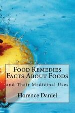 Food Remedies Facts about Foods and Their Medicinal Uses by MR Florence...