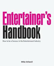 Entertainer's Handbook: How to Be a Success in the Entertainment Industry by...