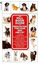 The Pill Book Guide to Medication for Your Dog and Cat by Lenny Southam, Kate...