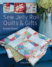 Sew Jelly Roll Quilts & Gifts by Carolyn Forster (Paperback, 2012)