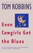 Even Cowgirls Get the Blues by Tom Robbins (Paperback, 1990)