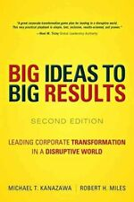 Big Ideas to Big Results: How to Disrupt Industries and Delight Customers by...