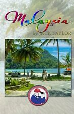 Malaysia: Jack's trip to Malaysia (JACK TAYLOR'S TRAVEL DIARIES) (Volume 7)
