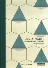 Sustainable Fashion and Textiles: Design Journeys by Kate Fletcher...