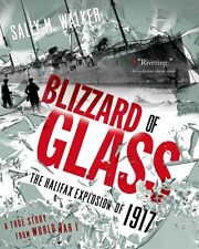 Blizzard of Glass: The Halifax Explosion of 1917 by Sally M Walker (Paperback...