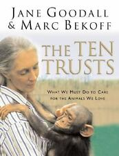 The Ten Trusts : What We Must Do to Care for the Animals We Love by Marc...