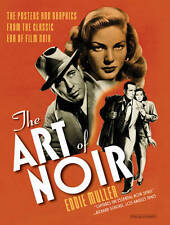 The Art of Noir: The Posters and Graphics from the Classic Era of Film Noir...