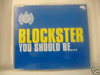 Blockster      You Should Be....    3 Track CD Single
