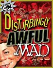 Disturbingly Awful MAD by Usual Gang of Idiots (Paperback, 2013)