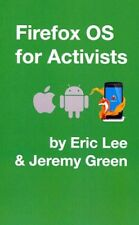 Firefox OS for Activists by Jeremy Green, Eric Lee (Paperback / softback, 2013)