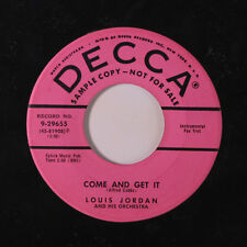 LOUIS JORDAN: Come And Get It / I Want You To Be My Baby 45 (dj) Blues & R&B