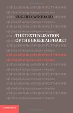 The Textualization of the Greek Alphabet, Woodard, Roger D., Very Good condition
