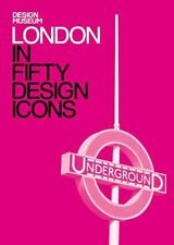London in Fifty Design Icons by The Design Museum, Deyan Sudjic (Hardback, 2015)