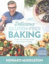 Delicious Gluten-Free Baking: Sweet and Savoury Recipes for Everyone to Enjoy...