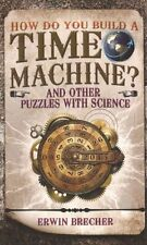 How Do You Build a Time Machine? by Erwin Brecher (Hardback, 2015)