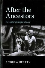 After the Ancestors: An Anthropologist's Story (New Departures in Anthropology),