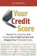 Your Credit Score: How to Fix, Improve, and Protect the 3-Digit Number that Cont
