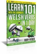 Learn 101 Welsh Verbs in 1 Day with the Learnbots: The Fast, Fun and Easy Way...