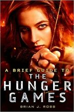 A Brief Guide To The Hunger Games, Robb, Brian J., New condition, Book