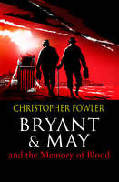 Christopher Fowler Bryant & May and The Memory of Blood Very Good Book
