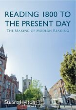 The Reading 1800 to the Present Day: The Making of Modern Reading by Stuart...